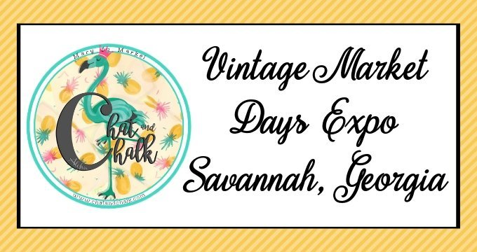 Come join MaryJo of ChatandChalk.com at Vintage Market Days of Savannah, Georgia